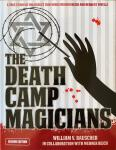 The Death Camp Magicians - by William V. Rauscher