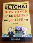 Betcha - How to Win Free Drinks for Life - by Simon Lovell